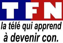 tfn CDG 07 : Attention, la télé rend con !!! (parfois)