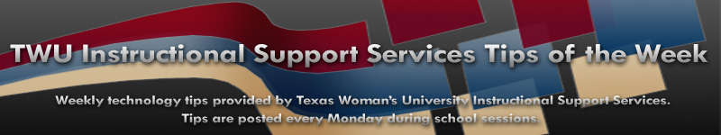 TWU Instructional Support Services Tips of the Week
