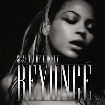 BEYONCE KNOWLES - SCARED OF LONELY LYRICS