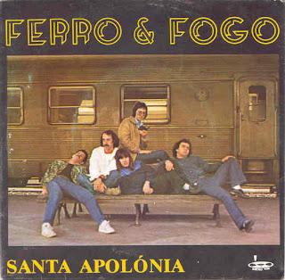 Ferro & Fogo, Santa Apolónia