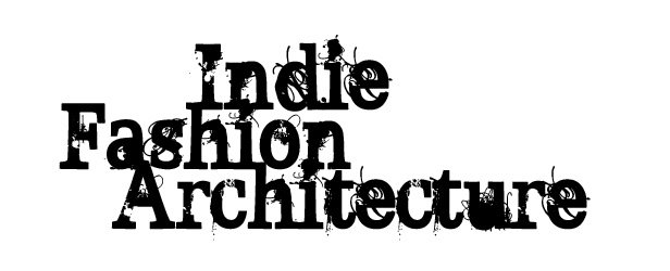 INDIE FASHION ARCHITECTURE
