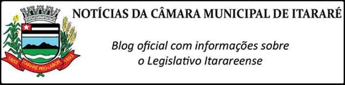 NOTÍCIAS DA CÂMARA MUNICIPAL DE ITARARÉ