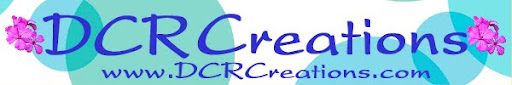 Welcome to www.DCRCreations.com Blog