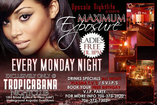Check out Club Tropicabana....Every Monday..Thrusday