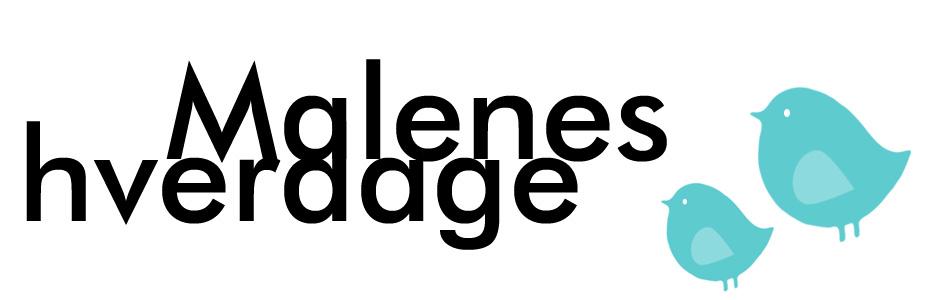 Malenes Hverdage