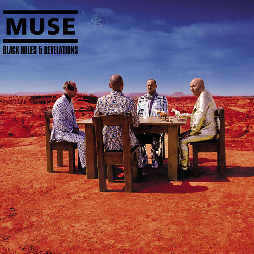 black holes and revelations album cover. quot;Supermassive Black Holequot; 3:29