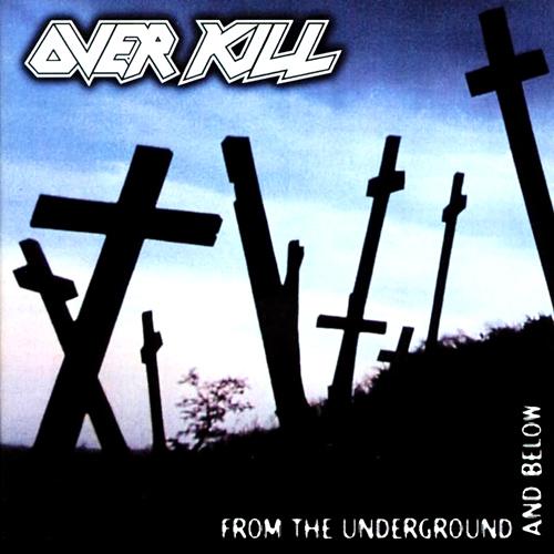 Qu'écoutez-vous, en ce moment précis ? Overkill_From_The_Underground_And_Below