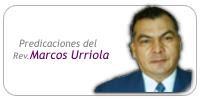 Predicaciones en audio del Rev. Marcos Urriola Mp3