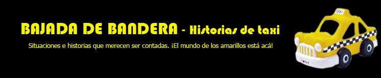 BAJADA DE BANDERA     -     Historias de taxi