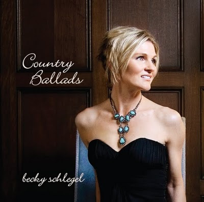 Becky Schlegel - Country Ballads