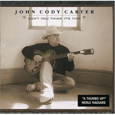John Cody Carter - Don't You Think It's Time (2005)