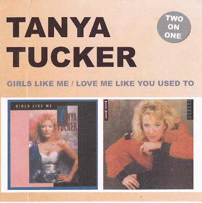 Tanya Tucker-Girls Like Me/Love Me Like You Used To