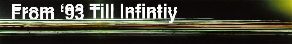From '93 Till Infinity