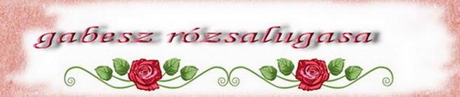 gabesz rózsalugasa