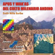 Apus y Wakàs del Culto Milenario Andino