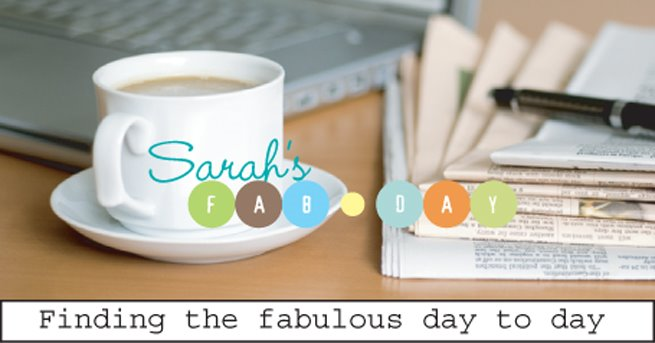 Sarah's Fab Day