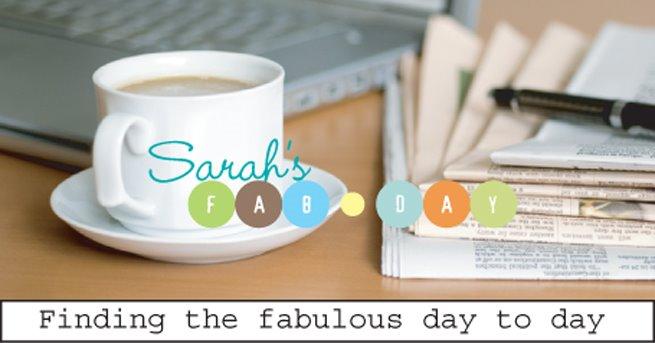 Sarah's Fab Day