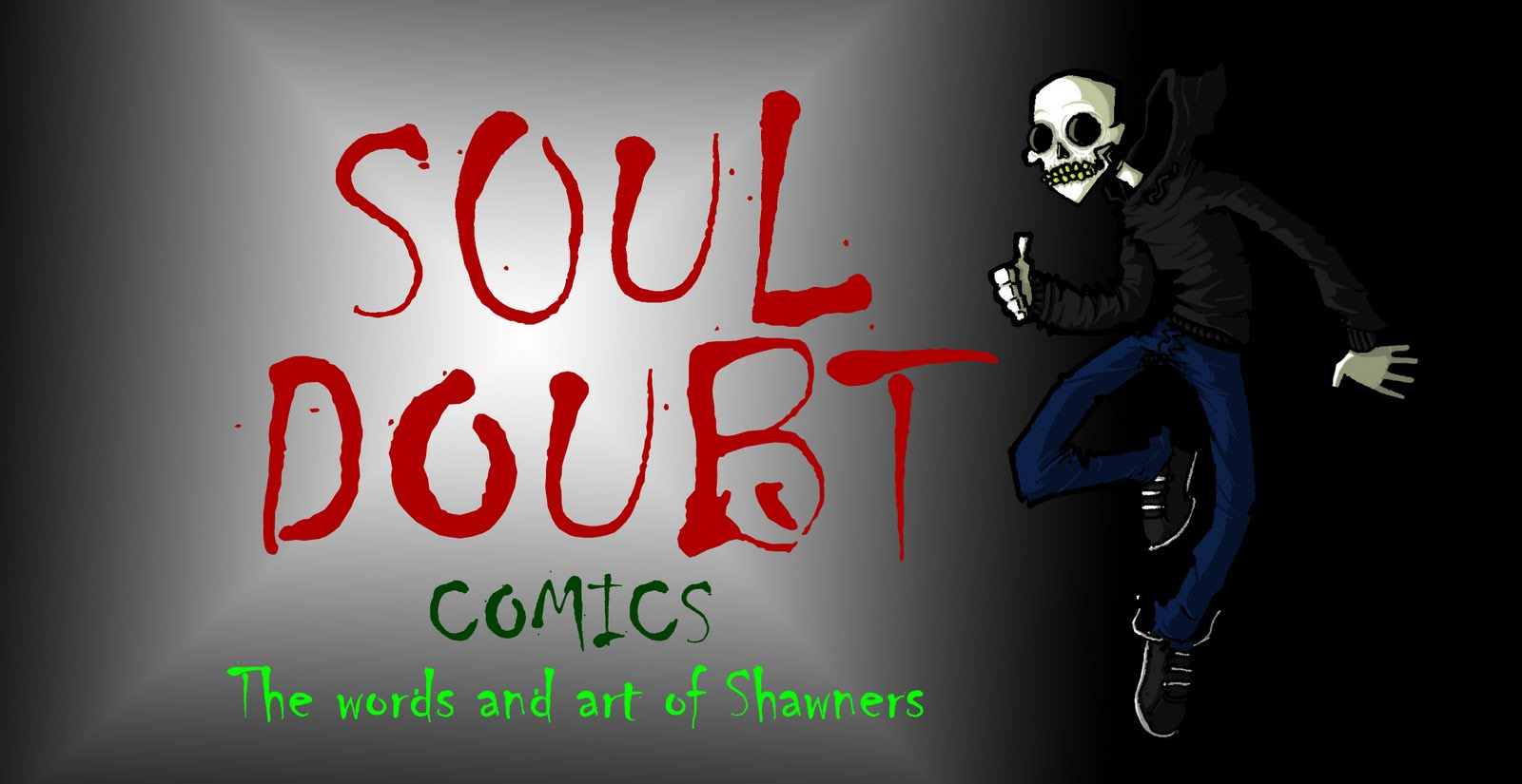 SOUL DOUBT COMICS and other medicore projects.