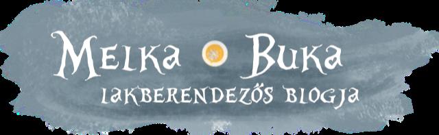 Melka és Buka lakberendezési blogja