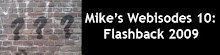 Webisode 10: Flashback 09