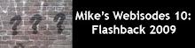 Webisode 10: Flashback 09
