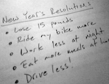 But...but, I don't have a bike. Or a car!!! Then what are my resolutions?!