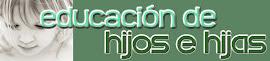 EDUCACIÓN DE LOS/AS HIJOS/AS