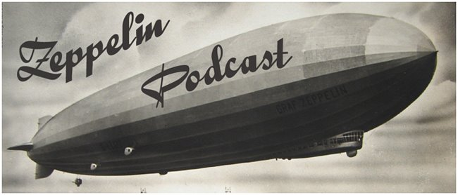 Zeppelin Podcast