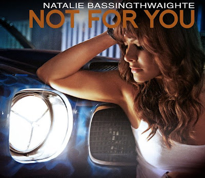 Natalie Bassingthwaighte Not For You