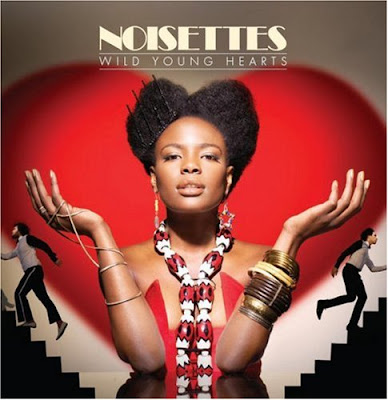 Noisettes - Wild Young Hearts