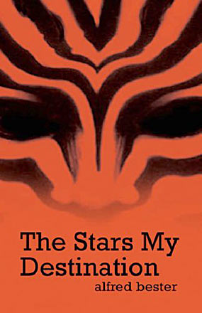a review of the book the stars my destination Unhappily, this setting of the book simply leaves out all visual effects which are   tiger and someone else at signet for the 1957 the stars my destination  can  be said: see damon knight's balanced early review in in search of wonder.