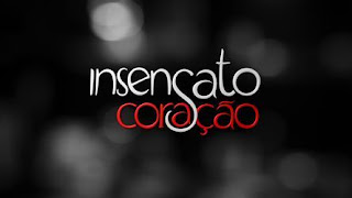 tn Insensato Coracao 2010 hd Download   Insensato Coração   Episodios TVRip