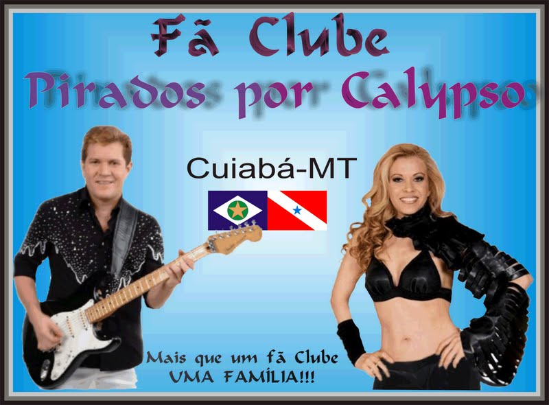Fã Clube Pirados por Calypso  - Cuiabá MT