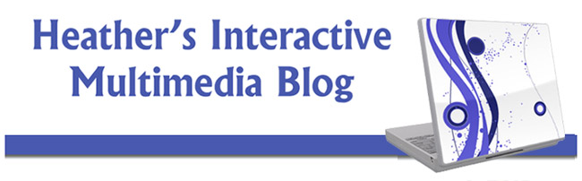 Heather's Interactive Multimedia Blog