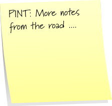 PINT: More notes from the road