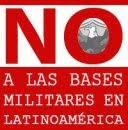 NO A LAS BASES MILITARES EN LATINOAMERICA