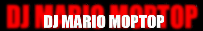 !!!.DJ Mario Moptop Blog!!!