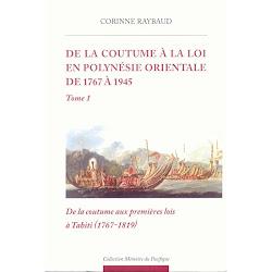 De la coutume à la loi en Polynésie Orientale de 1767 à 1945
