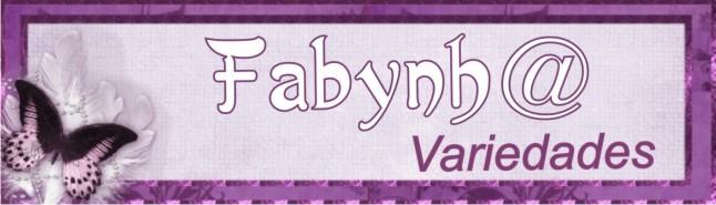 Bem-vinda a Fabynh@ Variedades!!!