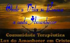 ::.. Comunidade Terapêutica Luz do Amanhecer em Cristo ::..