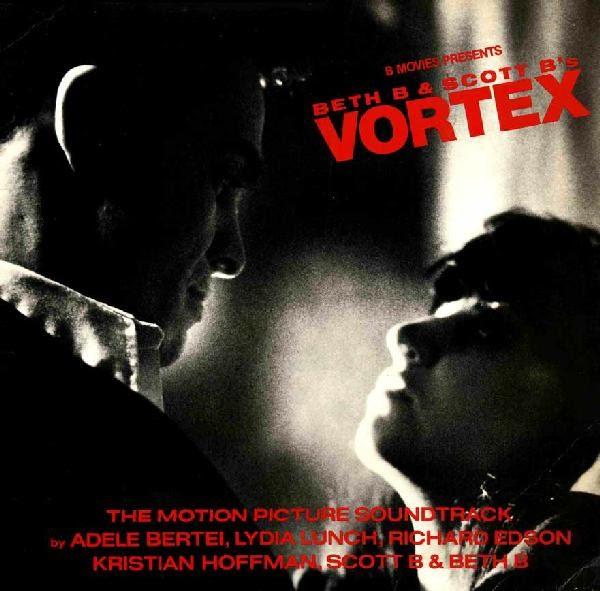 Beth B Scott B Vortex The Motion Picture Soundtrack