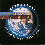 Banda Canal - Jeová Jiré 1998