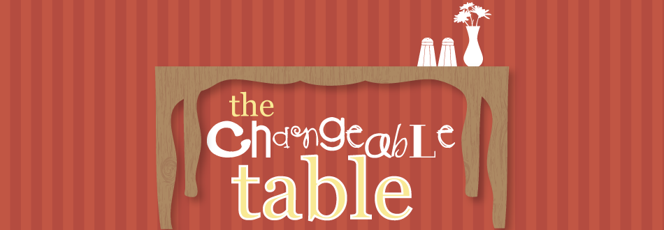 The Changeable Table