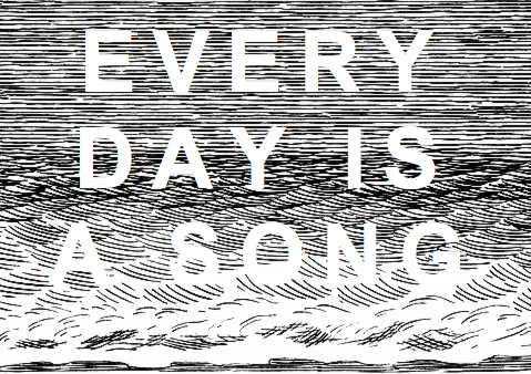 Every Day Is A Song