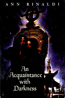 an acquaintance with darkness by ann An acquaintance with darkness (great episodes ) by ann rinaldi - book cover, description, publication history.