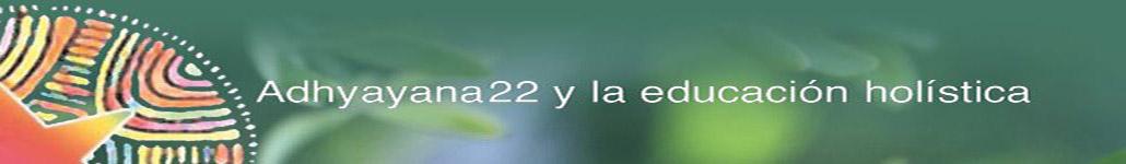 educándonos con conciencia - Adhyayana22. Pagina de entrada