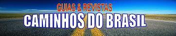 Veículos Dicas e Notícias. Guias Caminhos do Brasil 2004/2009.