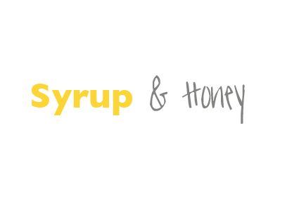 - Syrup & Honey -