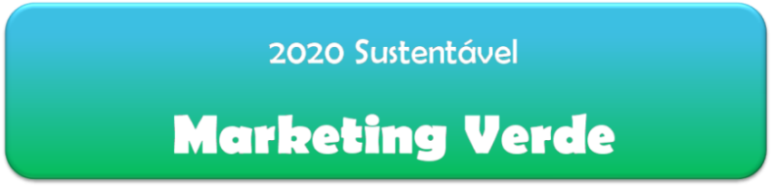 2020 Sustentável -  Marketing Verde