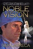 Noble Vision by Gen LaGrecca